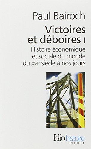 9782070329762: Victoires et déboires (Tome 1): Histoire économique et sociale du monde du XVIᵉ siècle à nos jours