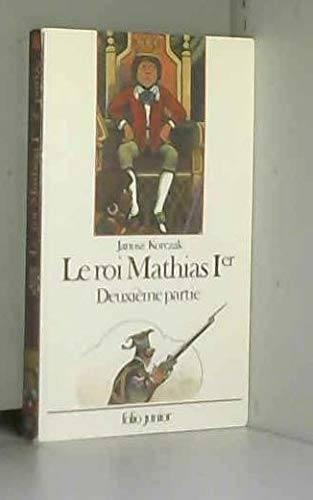 Le roi mathias ier (Folio Junior 1): Korczak J