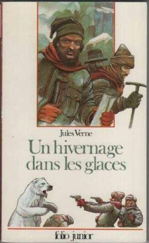 Un Hivernage dans les glaces (INACTIF- FOLIO: Verne, Jules