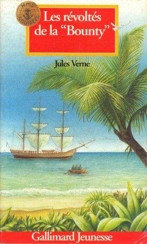 """Les Révoltés de la """"Bounty"""": suivi de: Verne, Jules"""