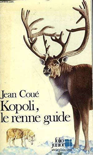 9782070331055: Kopoli, le renne guide