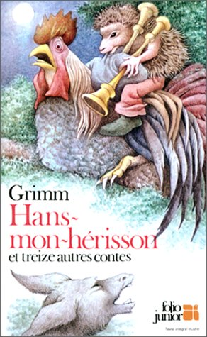 Hans-mon-HÃ risson et treize autres contes: Jacob Grimm, Lore
