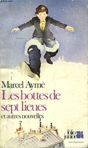 LES BOTTES DE SEPT LIEUES ET AUTRES: AYME, MARCEL