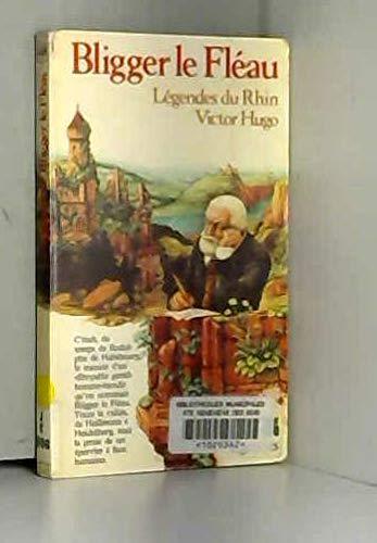 9782070332137: Bligger, le fléau. Légendes du Rhin
