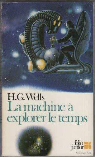 9782070332465: La Machine a Explorer le Temps (Folio Jr)