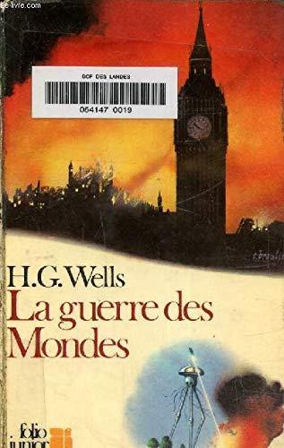 La Guerre des Mondes: Wells H G
