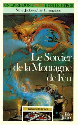 9782070332526: Défis fantastiques, Tome 1 : Le Sorcier de la montagne de feu (Un livre dont vous êtes le héros)