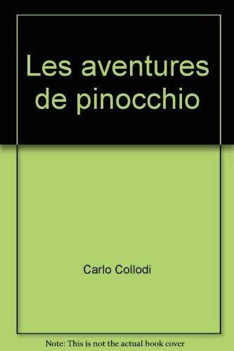 Les Aventures de Pinocchio : Histoire d'un: Collodi, Carlo