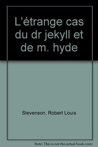 L'Étrange cas du Dr. Jekyll et de: Stevenson, Robert Louis