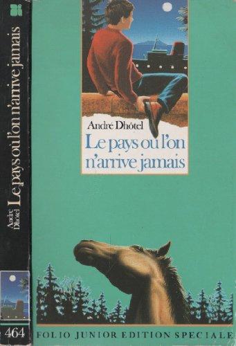 9782070334643: Le Pays Ou l'on n'Arrive Jamais (French Edition)
