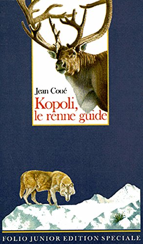 9782070336180: Kopoli, le renne guide