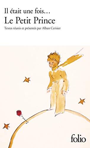 9782070336746: Il était une fois... Le Petit Prince d'Antoine de Saint-Exupéry