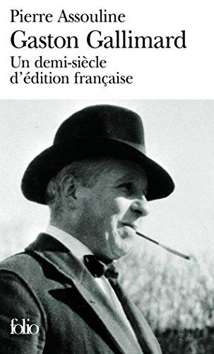 9782070336807: Gaston Gallimard: Un demi-siècle d'édition française