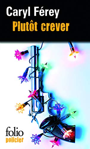 9782070337293: Plutot Crever (Folio Policier) (French Edition)
