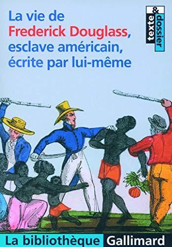 9782070337477: La vie de Frederick Douglass, esclave américain, écrite par lui-même