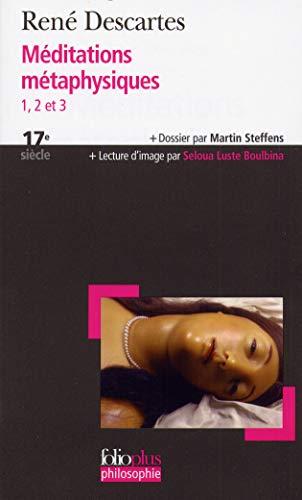 9782070338368: Méditations métaphysiques 1, 2 et 3 (Folioplus Philosophie)