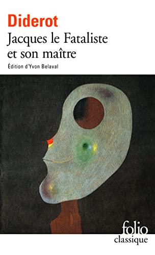 JACQUES LE FATALISTE ET SON MAÎTRE: DIDEROT DENIS