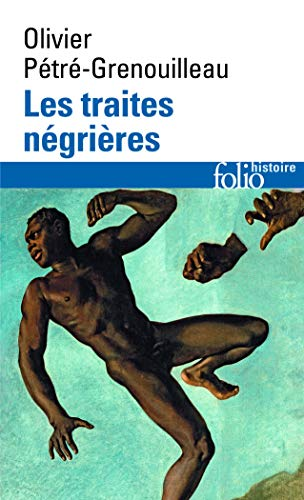 9782070339020: Traites Negrieres (Folio Histoire) (English and French Edition)