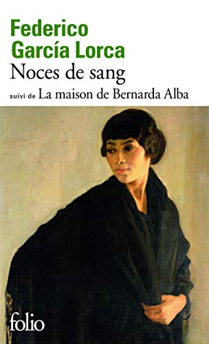 Noces De Sang/LA Maison De Bernarda Alba: Garcia, Lorca