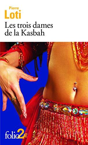 Trois Dames de La Kasbah (Folio 2: Loti, Pierre