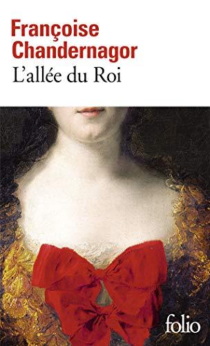 9782070341214: L'allée du Roi: Souvenirs de Françoise d'Aubigné, marquise de Maintenon, épouse du Roi de France