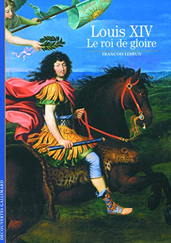 9782070341252: Louis XIV: Le roi de gloire