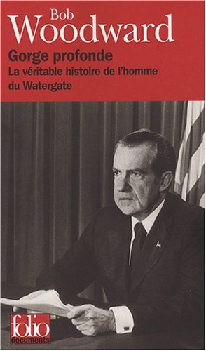 Gorge Profonde (Folio Documents) (English and French Edition) (9782070341818) by Bob Woodward