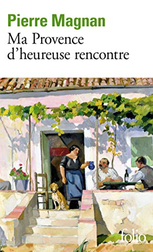 9782070342488: Ma Provence d'heureuse rencontre: Guide secret