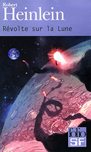 Revolte Sur La Lune (Folio Science Fiction) (French Edition) (2070343626) by Heinlein, Robert