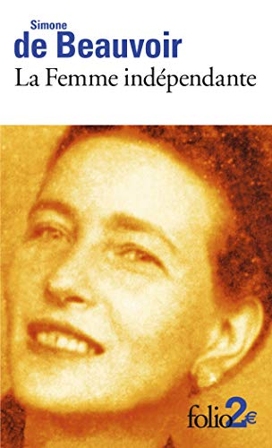 La Femme indépendante : Extraits du Deuxième: Simone de Beauvoir