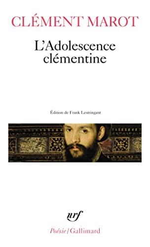 ADOLESCENCE CLÉMENTINE (L')/ L'ENFER / DÉPLORATION: MAROT CLEMENT