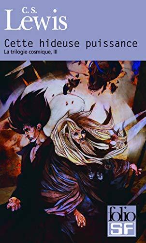 9782070346134: La trilogie cosmique, III�:�Cette hideuse puissance: Conte de f�es moderne pour adultes