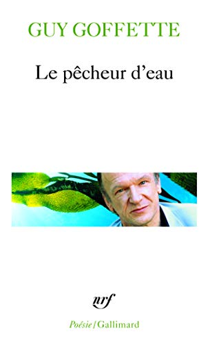 9782070346158: Pecheur D Eau (Poesie/Gallimard) (English and French Edition)