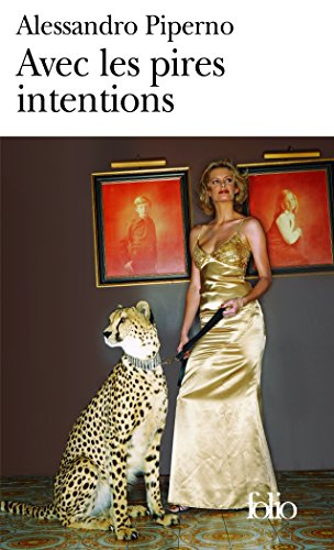 Avec Les Pires Intentions (Folio) (French Edition): Alessan Piperno