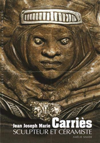 Decouverte Gallimard: Jean Joseph Marie Carries, Sculpteur ET Ceramiste (French Edition): Gallimard