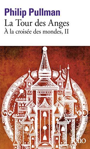La Tour Des Anges 9782070348206: a la croisee des mondes 2/la tour des anges (folio