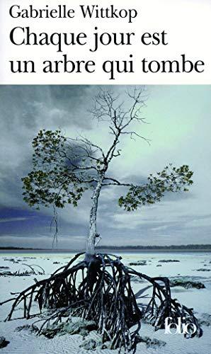 9782070348466: Chaque jour est un arbre qui tombe