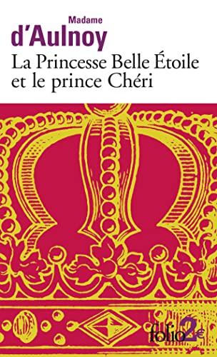 LA PRINCESSE BELLE-ETOILE ET LE PRINCE CHERII - AULNOY, MADAME