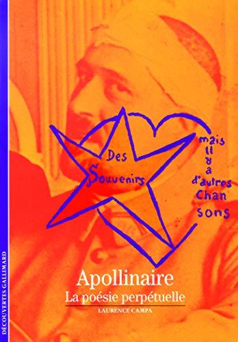 9782070349067: Apollinaire: La poésie perpétuelle (Découvertes Gallimard)