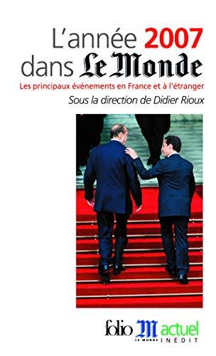 9782070349760: L'année 2007 dans «Le Monde»: Les principaux événements en France et à l'étranger