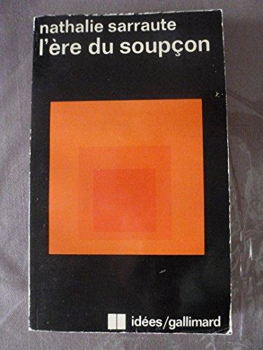 L'Ere Du Soupcon: Sarraute, Nathalie: