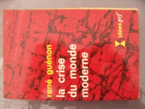 9782070351770: La Crise du Monde Moderne