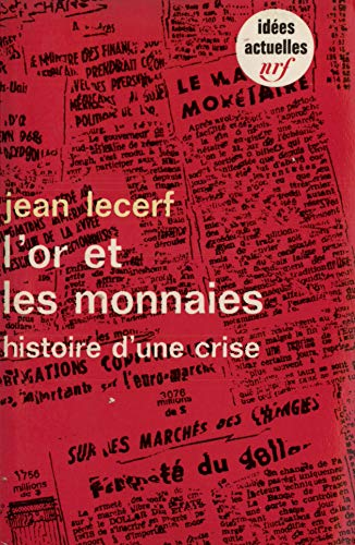 9782070351862: Or Et Les Monnaies (Idees) (English and French Edition)