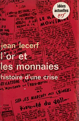 L'or et les monnaies : histoire d'une: Jean Lecerf