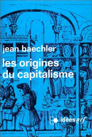 Les Origines du capitalisme: Jean Baechler