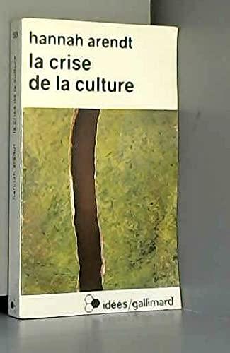 9782070352630: La crise de la culture, éd 1985 (8 exercices de pensée politique)