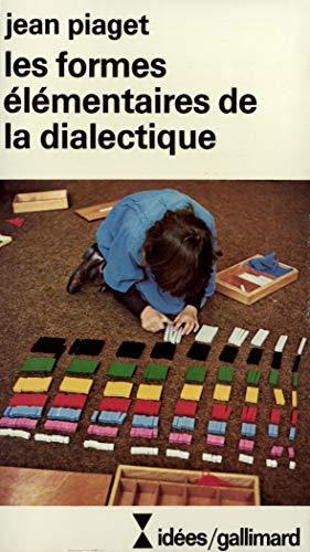 9782070354276: Les formes élémentaires de la dialectique