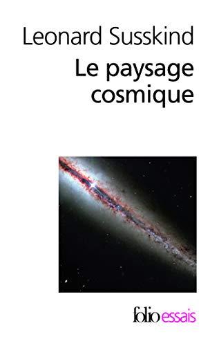 9782070355723: Le paysage cosmique: Notre univers en cacherait-il des millions d'autres?