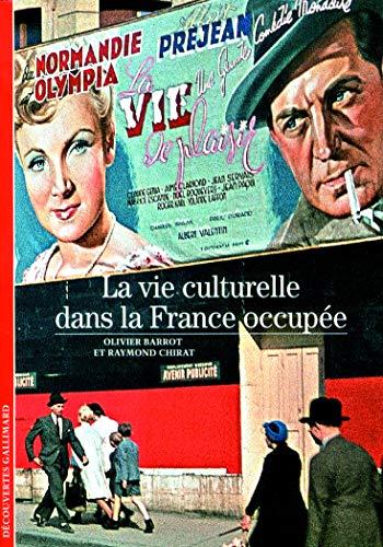 VIE CULTURELLE DANS LA FRANCE OCCUPÉE (LA): BARROT OLIVIER