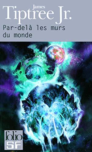 9782070359721: Par Dela Les Murs Monde (Folio Science Fiction) (English and French Edition)